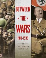 Between the Wars: 1918-1939: The Armistice and After by John Miles