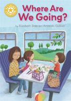 Where Are We Going? Independent Reading Yellow 3 by Elizabeth Dale
