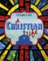 A Christian Life by Cath Senker