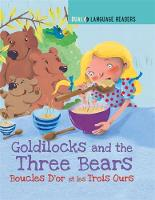 Goldilocks and the Three Bears: Boucle D'or Et Les Trois Ours by Anne Walter