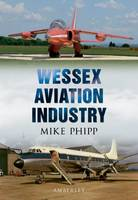 Wessex Aviation Industry by Mike Phipp