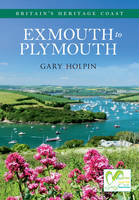 Exmouth to Plymouth Britain's Heritage Coast by Gary Holpin