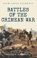 Eyewitness Accounts Battles of The Crimean War by William H. Russell