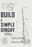 Build a Simple Dinghy by Ian Nicolson