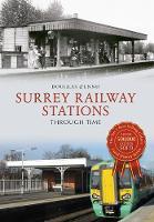 Surrey Railway Stations Through Time by Douglas D'Enno