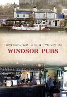 Windsor Pubs by Carol Dixon-Smith, Dr. Brigitte Mitchell
