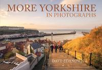 More Yorkshire in Photographs by Dave Zdanowicz