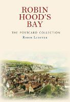 Robin Hood's Bay The Postcard Collection by Robin Lidster