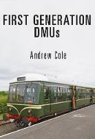 First Generation DMUs by Andrew Cole