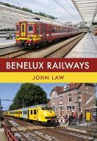 Benelux Railways by John Law