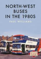 North-West Buses in the 1980s by Paul Williams