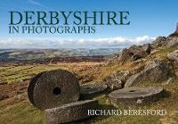 Derbyshire in Photographs by Richard Beresford