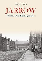 Jarrow From Old Photographs by Paul Perry