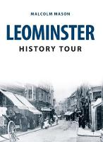 Leominster History Tour by Malcolm Mason