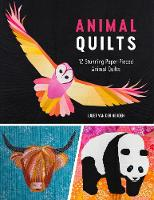 Animal Quilts 12 Paper Piecing Patterns for Stunning Animal Quilt Designs by Juliet Heijden