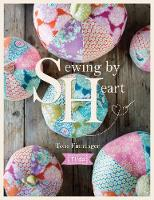 Tilda Sewing By Heart For the love of fabrics by Tone Finnanger