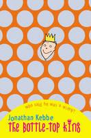 Bottle-Top King by Jonathan Kebbe