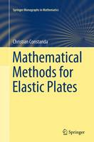 Mathematical Methods for Elastic Plates by Christian Constanda