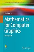 Mathematics for Computer Graphics by John Vince
