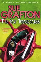 Cover for T is for Trespass by Sue Grafton
