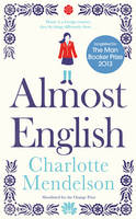 Cover for Almost English by Charlotte Mendelson