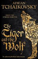 The Tiger and the Wolf by Adrian Tchaikovsky