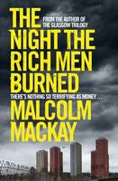 Cover for The Night the Rich Men Burned by Malcolm Mackay