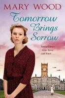 Tomorrow Brings Sorrow by Mary Wood