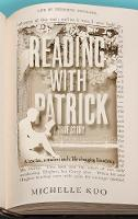 Reading With Patrick A Teacher, a Student and the Life-Changing Power of Books by Michelle Kuo