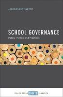 School Governance Policy, Politics and Practices by Jacqueline Baxter