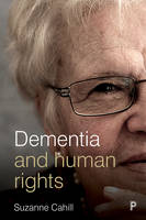 Dementia and human rights by Suzanne Cahill