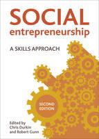 Social Entrepreneurship A Skills Approach by Christopher Durkin