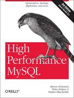 High Performance MySQL Optimization, Backups, Replication, and More by Baron Schwartz, Peter Zaitsev, Vadim Tkachenko