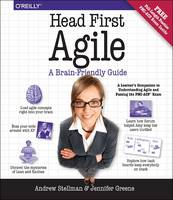 Head First Agile A Brain-Friendly Guide to Agile and the PMI-ACP Certification by Andrew Stellman, Jennifer Greene