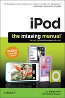 IPod: The Missing Manual by J. D. Biersdorfer, David Pogue