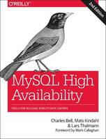 MySQL High Availability Tools for Building Robust Data Centers by Charles Bell, Mats Kindahl, Lars Thalmann