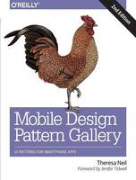 Mobile Design Pattern Gallery UI Patterns for Smartphone Apps by Theresa Neil