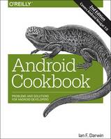 Android Cookbook Problems and Solutions for Android Developers by Ian F. Darwin