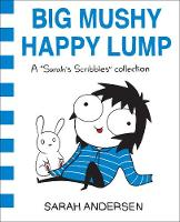 Big Mushy Happy Lump A Sarah's Scribbles Collection by Sarah Andersen