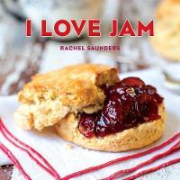 I Love Jam by Rachel Saunders