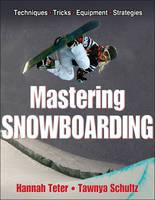 Mastering Snowboarding by Hannah Teter, Tawnya Schultz