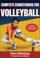 Complete Conditioning for Volleyball by Steve Oldenburg