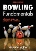 Bowling Fundamentals by Michelle Mullen