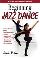 Beginning Jazz Dance With Web Resource by James Robey