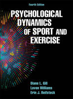 Psychological Dynamics of Sport and Exercise-4th Edition by Diane Gill