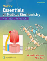 Marks' Essentials of Medical Biochemistry A Clinical Approach by Michael A., PhD Lieberman