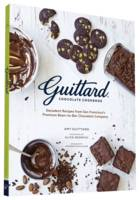 Guittard Chocolate Cookbook Decadent Recipes from San Francisco's Premium Bean-to-Bar Chocolate Company by Amy Guittard, Antonis Achilleos, Alice Medrich