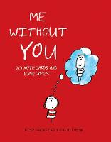 Me Without You Notes 20 Notecards and Envelopes by Lisa Swerling