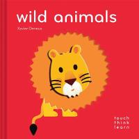 TouchThinkLearn: Wild Animals by Xavier Deneux