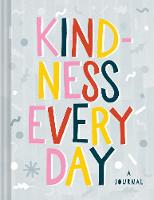 Kindness Every Day A Journal by Chronicle Books